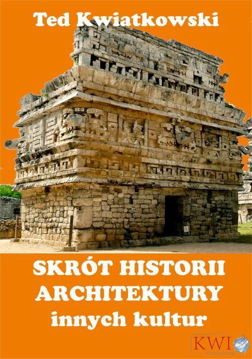 Skrót historii architektury innych kultur - Ted Kwiatkowski - ebook