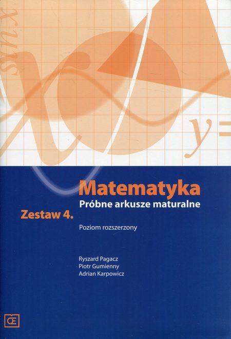 Matematyka Próbne arkusze maturalne Zestaw 4 Poziom rozszerzony