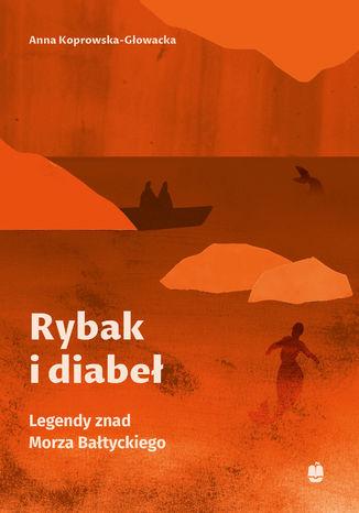 Rybak i diabeł. Legendy znad Morza Bałtyckiego - Ebook.