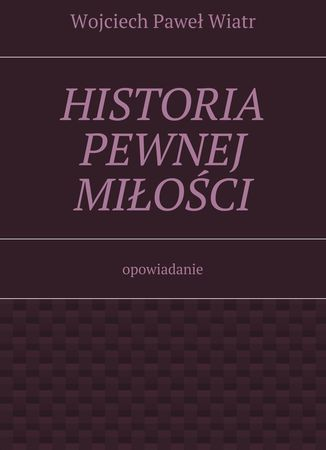 Historia pewnej miłości - Ebook.