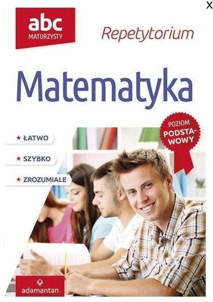 ABC Maturzysty Repetytorium Matematyka Poziom podstawowy - Witold Mizerski