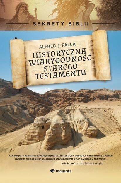 Historyczna wiarygodność Starego Testamentu ZAKŁADKA DO KSIĄŻEK GRATIS DO KAŻDEGO ZAMÓWIENIA