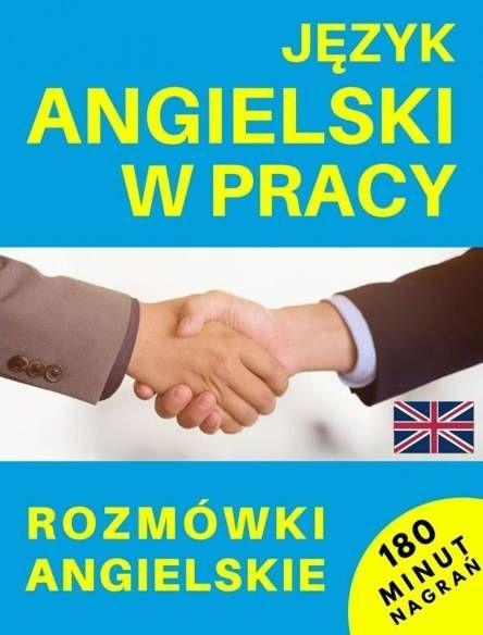 Język angielski w pracy Rozmówki angielskie + CD
