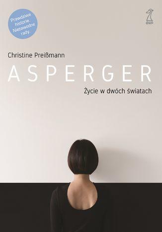 Asperger. Życie w dwóch światach - Ebook.
