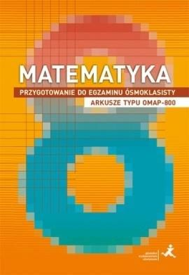 Matematyka SP 8 Przygotowanie do egzaminu OMAP-800 - Marzenna Grochowalska, Jerzy Janowicz
