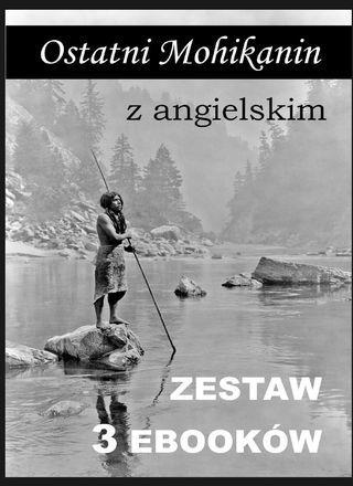 3 ebooki: Ostatni Mohikanin z angielskim - Ebook.