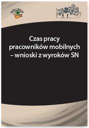 Czas pracy pracowników mobilnych - wnioski z wyroków SN - Ebook.