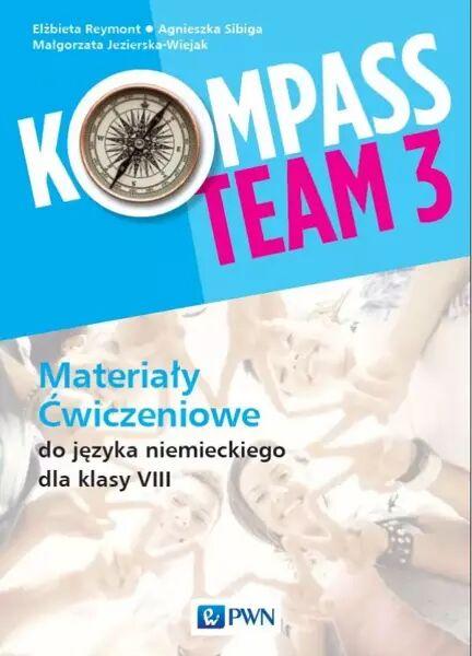 Kompass Team 3. Język niemiecki. Szkoła podstawowa klasa 8. Materiały ćwiczeniowe - Elżbieta Reymont, Agnieszka Sibiga, Małgorzata Jezierska-Wiejak