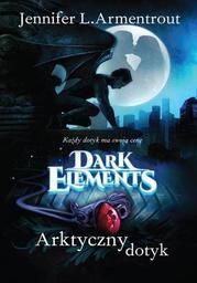 Arktyczny dotyk Tom 2 Dark Elements - Ebook.