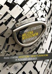 Techniki i strategie tłumaczenia neologizmów autorskich ZAKŁADKA DO KSIĄŻEK GRATIS DO KAŻDEGO ZAMÓWIENIA