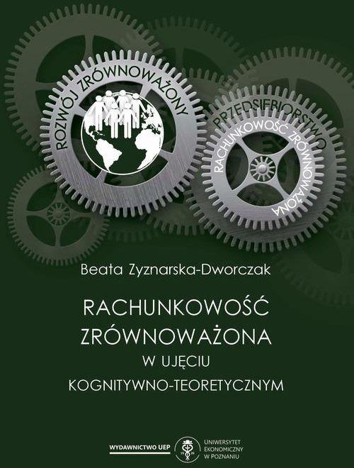 Rachunkowość zrównoważona w ujęciu kognitywno-teoretycznym - Beata Zyznarska-Dworczak - ebook