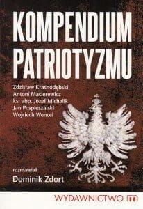 Kompendium patriotyzmu - Dominik Dort - NOWA