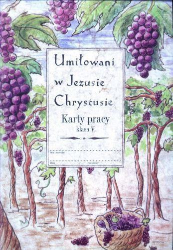 Religia, klasa 5, Umiłowani w Jezusie Chrystusie, karty pracy, Księgarnia św. Wojciecha