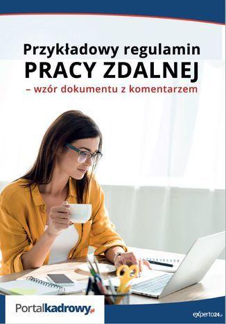 Przykładowy regulamin pracy zdalnej - wzór dokumentu z komentarzem - Ebook.