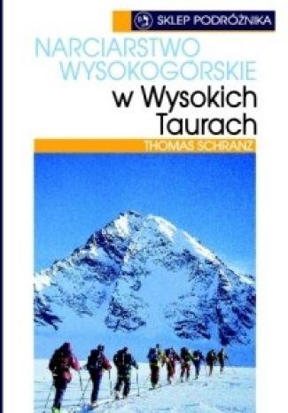 Narciarstwo Wysokogórskie w Wysokich Taurach - dostawa GRATIS!.