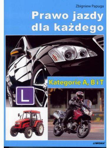 Prawo jazdy dla każdego kat.A B i T książka