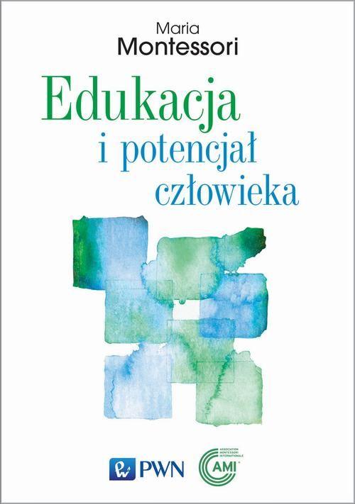 Edukacja i potencjał człowieka - Maria Montessori Montessori - ebook