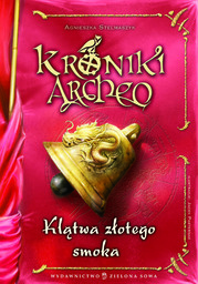 Kroniki Archeo cz.4. Klątwa złotego smoka - Ebook.