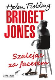 Bridget Jones: Szalejąc za facetem. Szalejąc za facetem - Ebook.