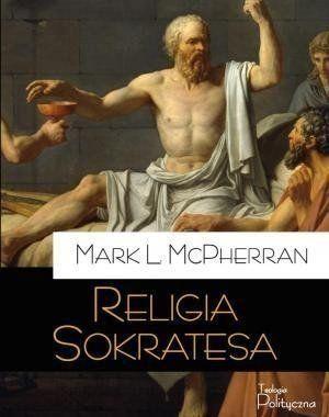 Religia Sokratesa - Mark L. McPherran