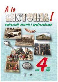 A to historia! 4 Podręcznik historii i społeczeństwa Część 2