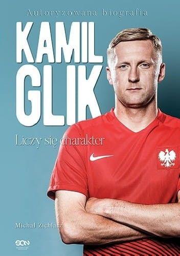 Kamil Glik Liczy się charakter autoryzowana biografia