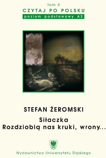 Czytaj po polsku. T. 4: Stefan Żeromski: Siłaczka , Rozdziobią nas kruki, wrony... . Wyd. 3. - No author - ebook