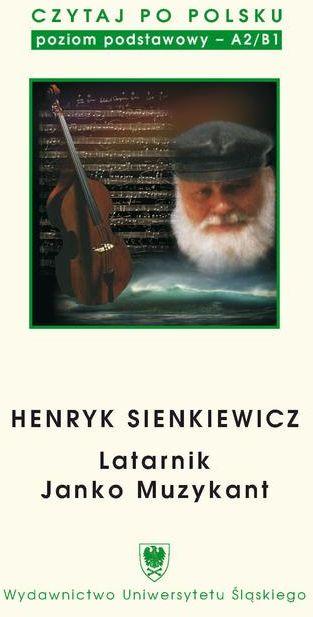 Czytaj po polsku. T. 2: Henryk Sienkiewicz: Latarnik , Janko Muzykant . Wyd. 4. - No author - ebook