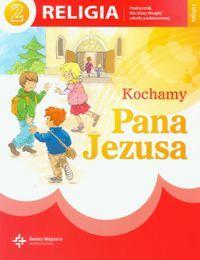 Religia kochamy pana Jezusa podręcznik dla klasy 2 szkoły podstawowej AZ-12-01/10/P0-1/12 ZAKŁADKA DO KSIĄŻEK GRATIS DO KAŻDEGO ZAMÓWIENIA