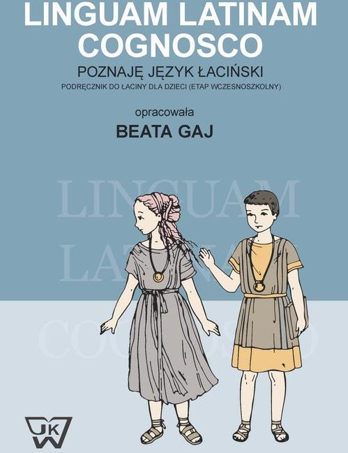 Linguam Latinam Cognosco - Poznaję język łaciński. Podręcznik do łaciny dla dzieci - No author - ebook