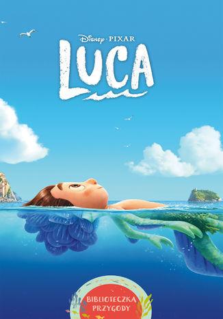 Luca. Biblioteczka przygody. Disney Pixar - Ebook.