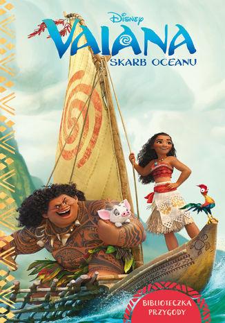 Vaiana. Skarb oceanu. Biblioteczka przygody. Disney - Ebook.