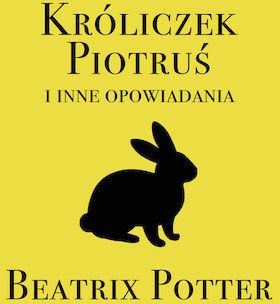 Króliczek Piotruś i inne opowiadania - Audiobook.