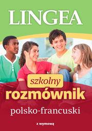 Szkolny rozmównik polsko-francuski z wymową ZAKŁADKA DO KSIĄŻEK GRATIS DO KAŻDEGO ZAMÓWIENIA
