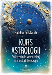 Kurs astrologii. Podręcznik do samodzielnej interpretacji horoskopu - Ebook.
