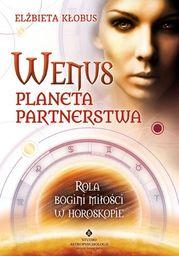 Wenus - planeta partnerstwa. Rola bogini miłości w horoskopie - Ebook.