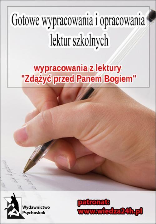 """Wypracowania - Hanna Krall """"Zdążyć przed Panem Bogiem"""" - praca zbiorowa - ebook"""