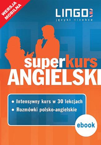 Angielski. Superkurs (kurs + rozmówki) - Ebook.
