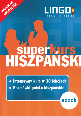 Hiszpański. Superkurs (kurs + rozmówki) - Ebook.