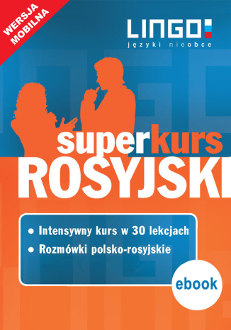 Rosyjski. Superkurs (kurs + rozmówki) - Ebook.