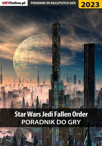 Star Wars Jedi Fallen Order - poradnik do gry - Ebook.