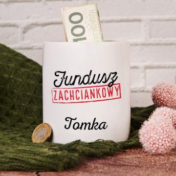 Fundusz zachciankowy - Skarbonka Personalizowana