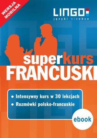 Francuski. Superkurs (kurs + rozmówki) - Ebook.