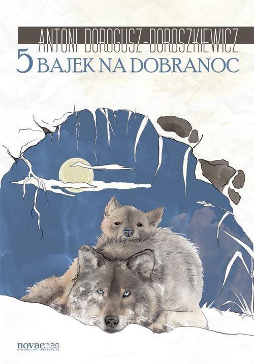 5 bajek na dobranoc - Antoni Dorogusz-Doroszkiewicz - ebook