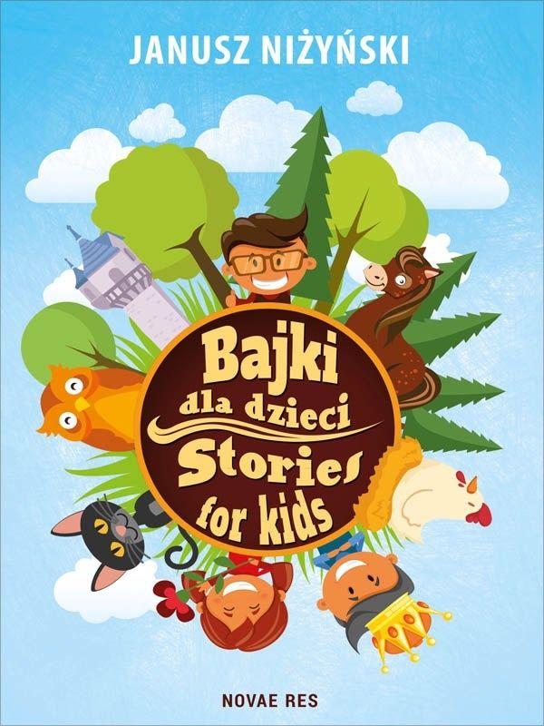 Bajki dla dzieci. Stories for kids - Janusz Niżyński - ebook