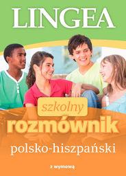 Szkolny rozmównik polsko-hiszpański z wymową ZAKŁADKA DO KSIĄŻEK GRATIS DO KAŻDEGO ZAMÓWIENIA