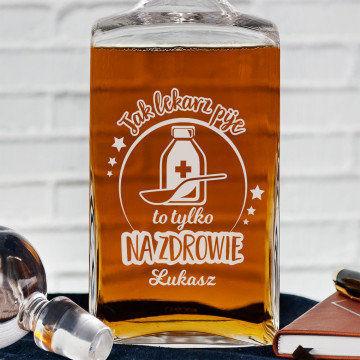 Jak lekarz pije - grawerowana karafka do whisky