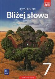 Język polski bliżej słowa podręcznik dla klasy 7 szkoły podstawowej 179501 861/7/2017 ZAKŁADKA DO KSIĄŻEK GRATIS DO KAŻDEGO ZAMÓWIENIA