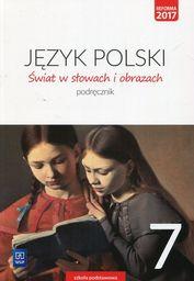 Język polski świat w słowach i obrazach podręcznik dla klasy 7 szkoły podstawowej 180001 868/4/2017 ZAKŁADKA DO KSIĄŻEK GRATIS DO KAŻDEGO...