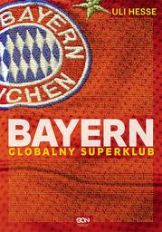 Bayern. Globalny superklub - Ebook.